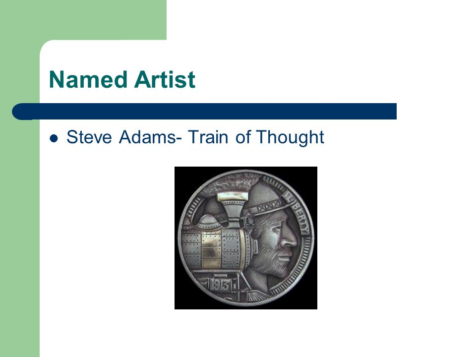 Named Artist Steve Adams- Train of Thought