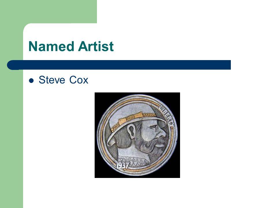 Named Artist Steve Cox