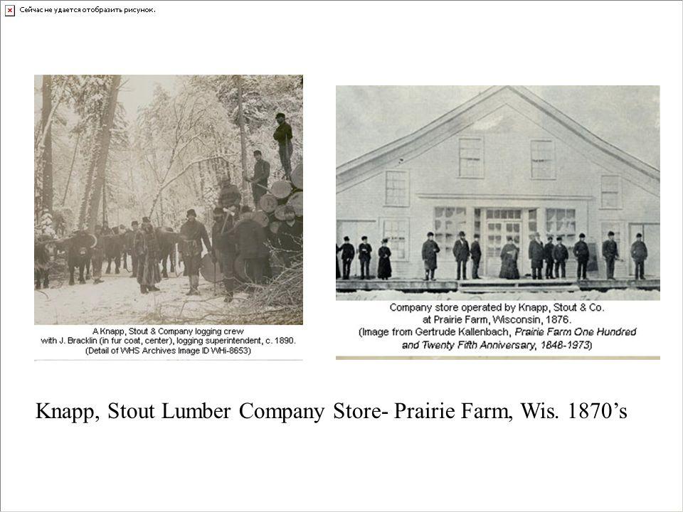 Knapp, Stout Lumber Company Store- Prairie Farm, Wis. 1870's