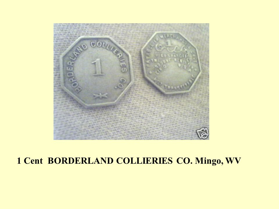 1 Cent BORDERLAND COLLIERIES CO. Mingo, WV