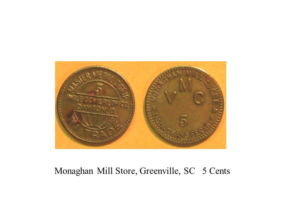 Monaghan Mill Store, Greenville, SC 5 Cents