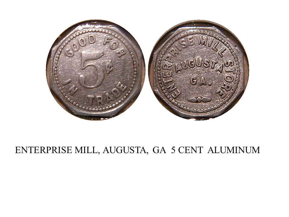 ENTERPRISE MILL, AUGUSTA, GA 5 CENT ALUMINUM