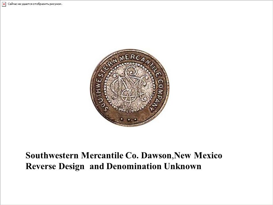 Southwestern Mercantile Co. Dawson,New Mexico