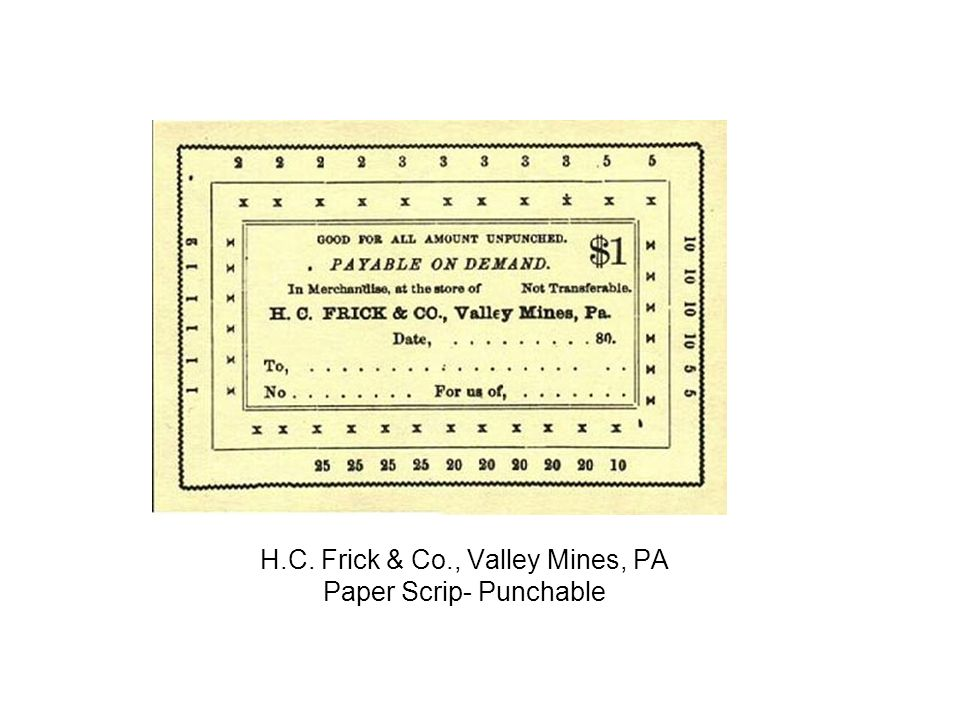 H.C. Frick & Co., Valley Mines, PA Paper Scrip- Punchable