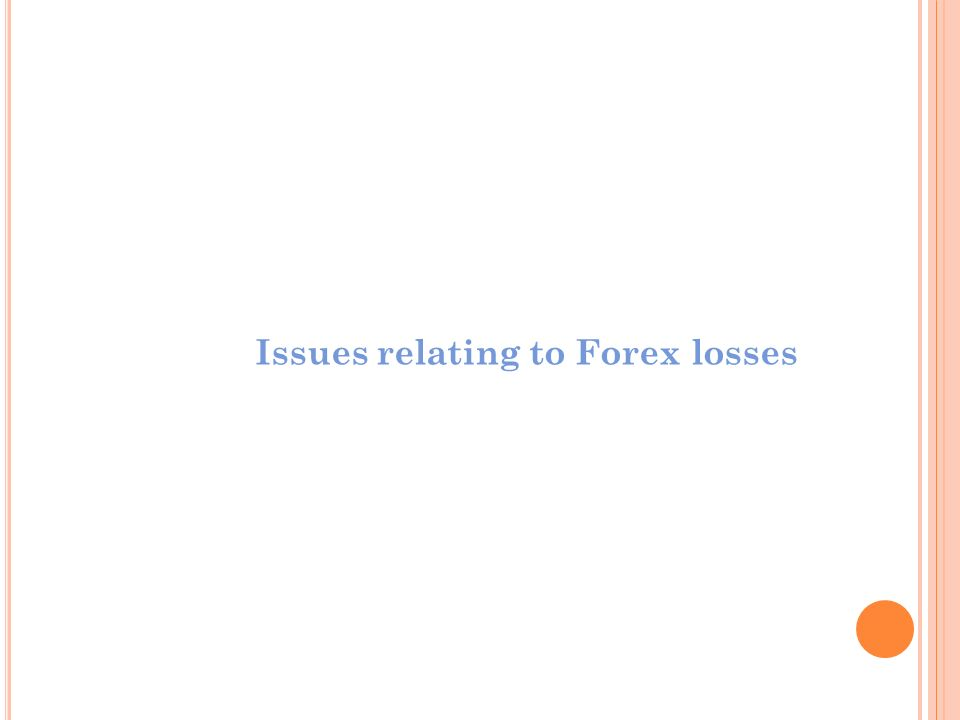 Issues relating to Forex losses