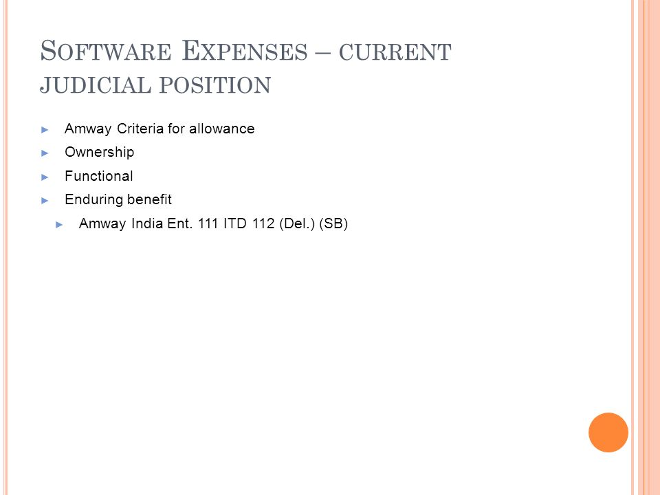 Software Expenses – current judicial position