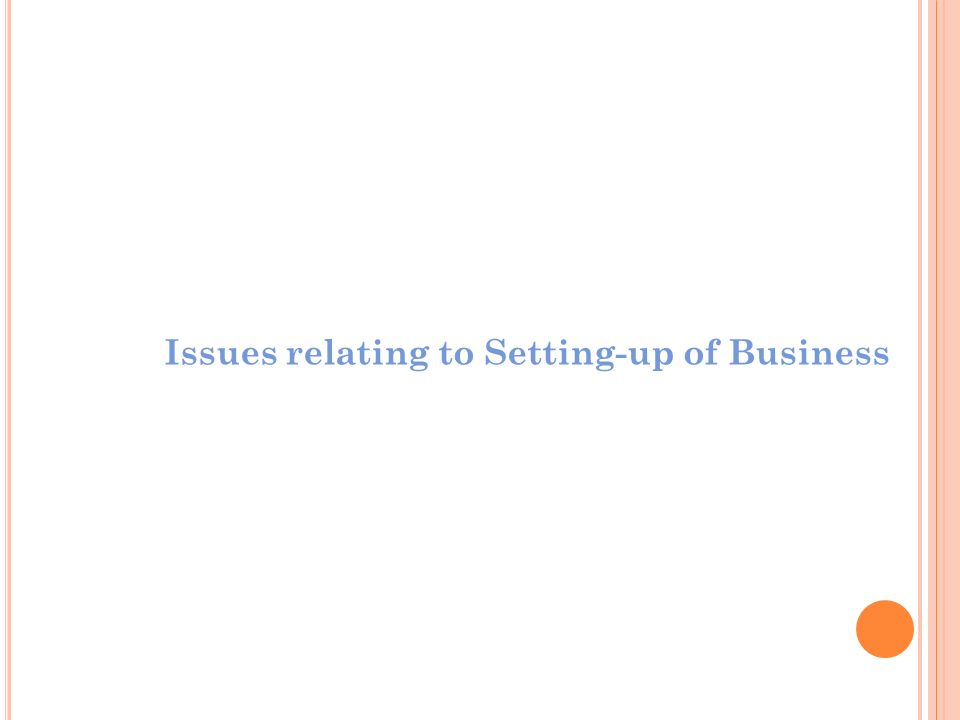 Issues relating to Setting-up of Business