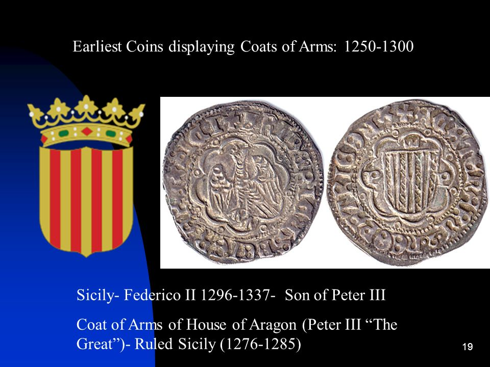 Earliest Coins displaying Coats of Arms: 1250-1300