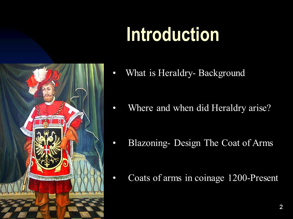 Introduction What is Heraldry- Background