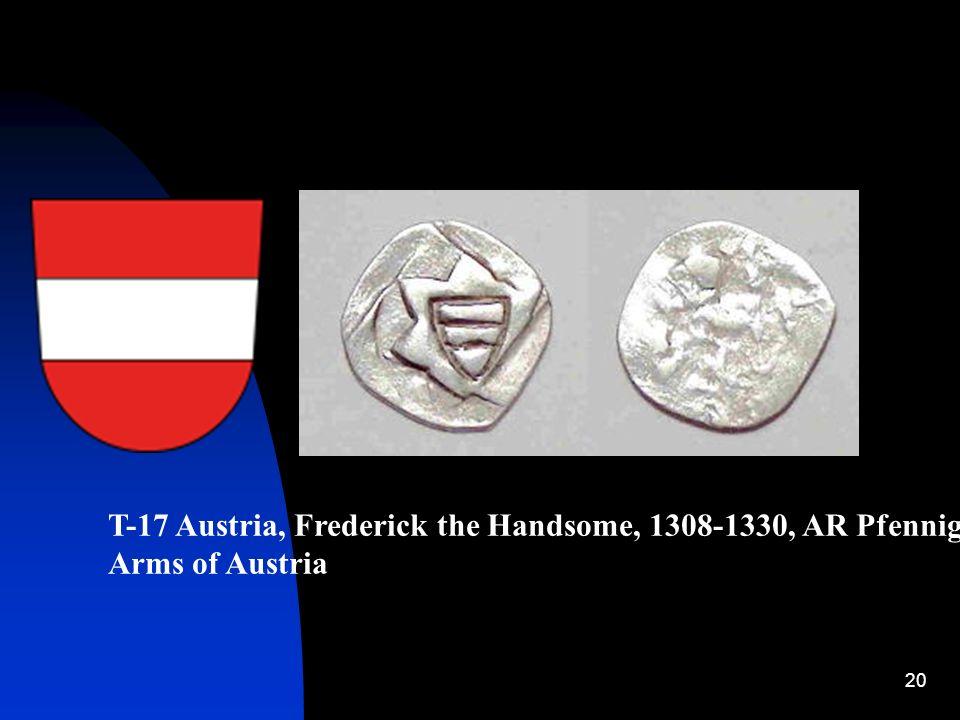 T-17 Austria, Frederick the Handsome, 1308-1330, AR Pfennig Arms of Austria