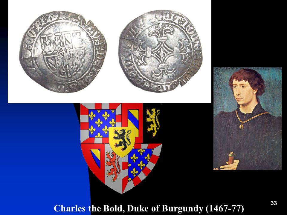 Charles the Bold, Duke of Burgundy (1467-77)