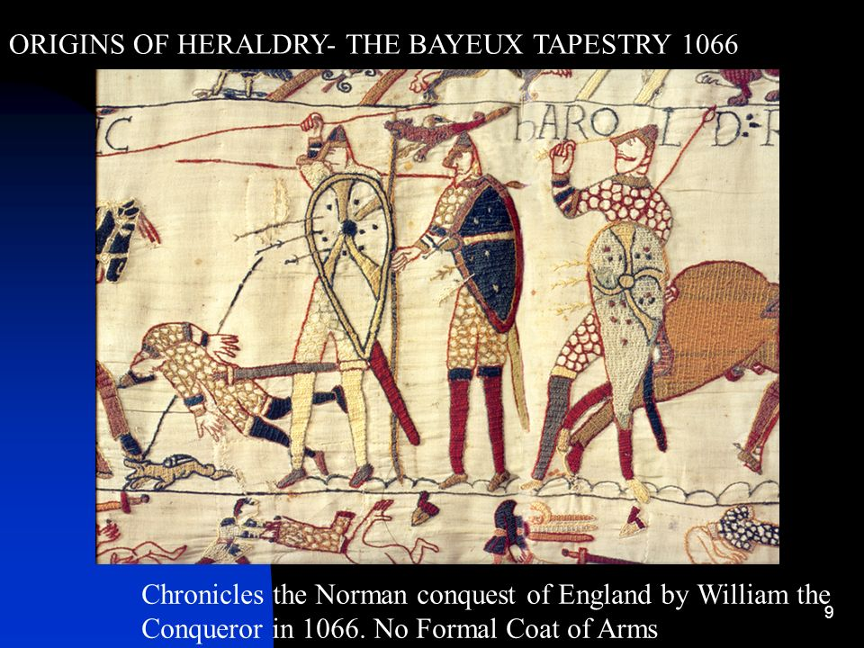 ORIGINS OF HERALDRY- THE BAYEUX TAPESTRY 1066
