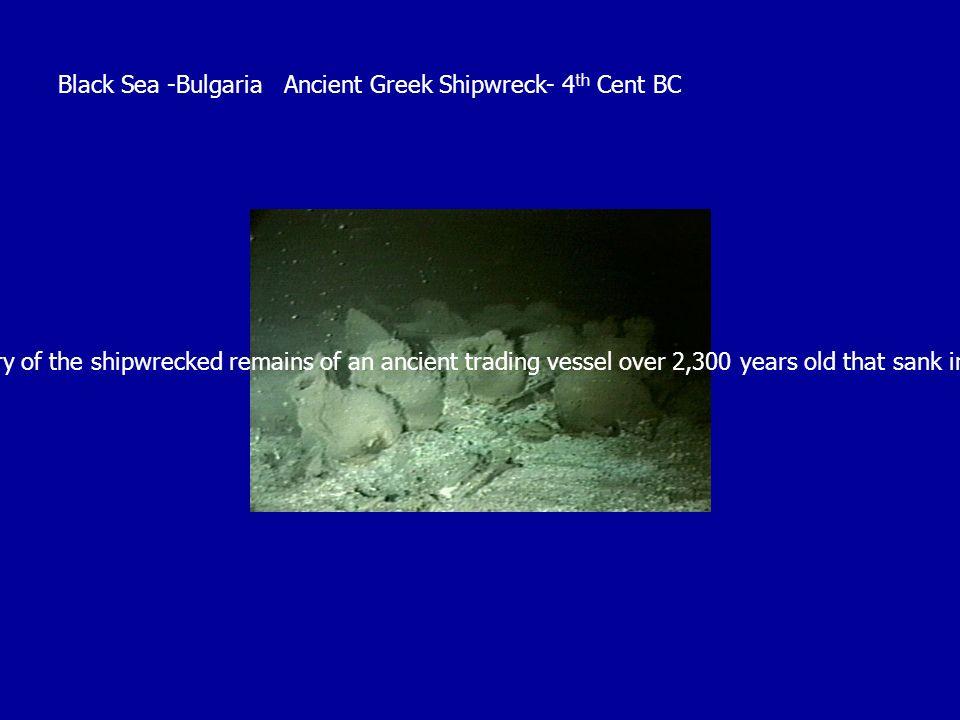 Black Sea -Bulgaria Ancient Greek Shipwreck- 4th Cent BC