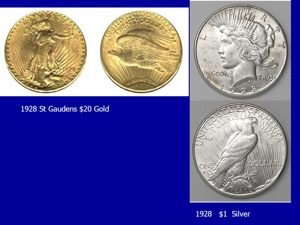 1928 St Gaudens $20 Gold 1928 $1 Silver