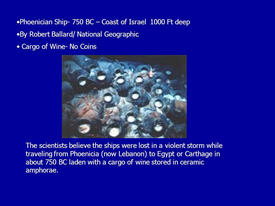 Phoenician Ship- 750 BC – Coast of Israel 1000 Ft deep