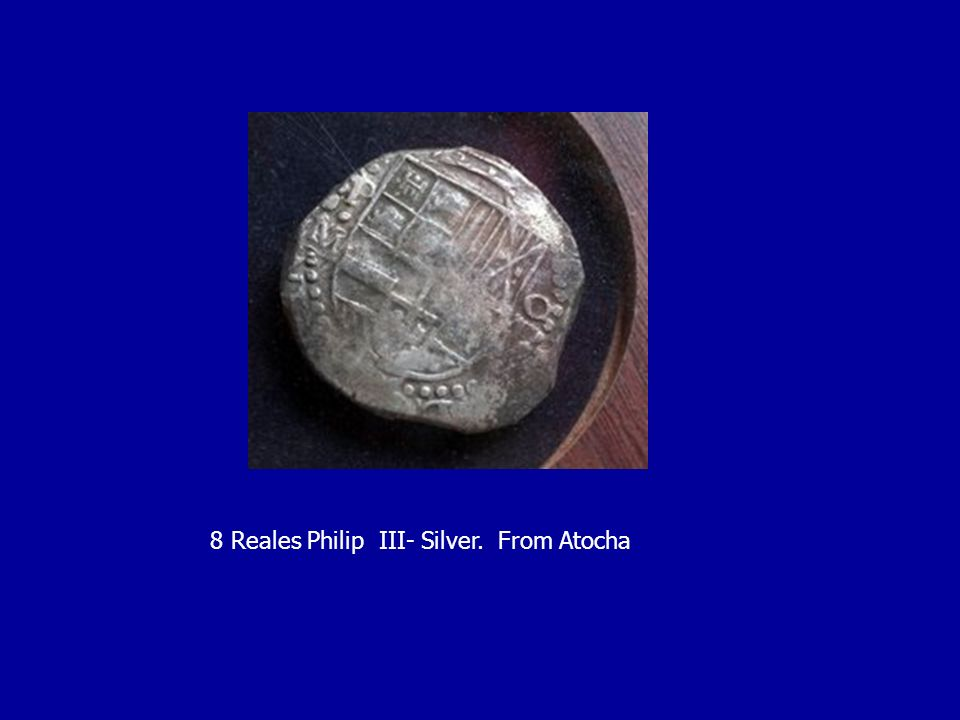 8 Reales Philip III- Silver. From Atocha