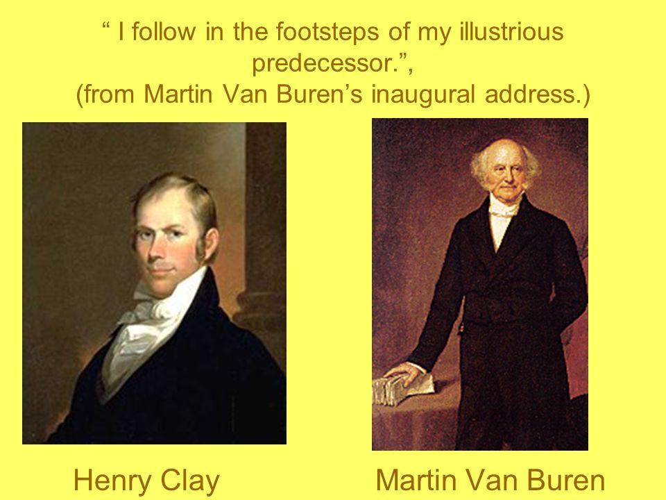 Henry Clay Martin Van Buren