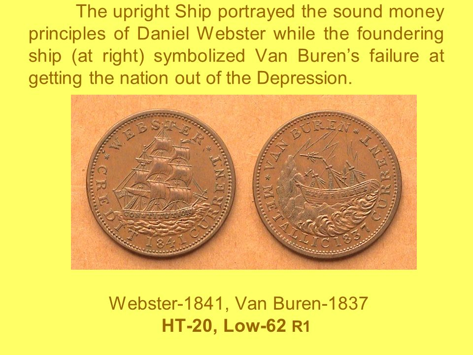 The upright Ship portrayed the sound money principles of Daniel Webster while the foundering ship (at right) symbolized Van Buren's failure at getting the nation out of the Depression.