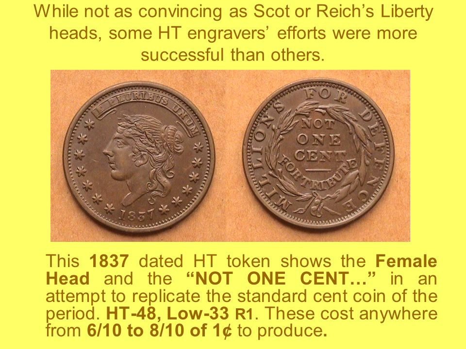 While not as convincing as Scot or Reich's Liberty heads, some HT engravers' efforts were more successful than others.