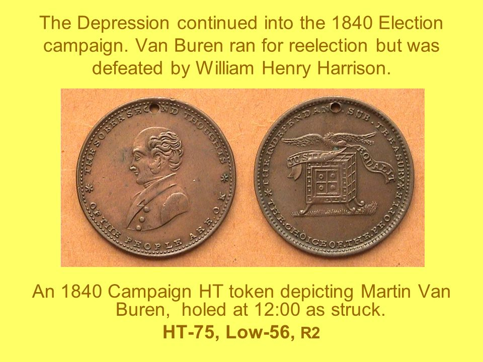 The Depression continued into the 1840 Election campaign