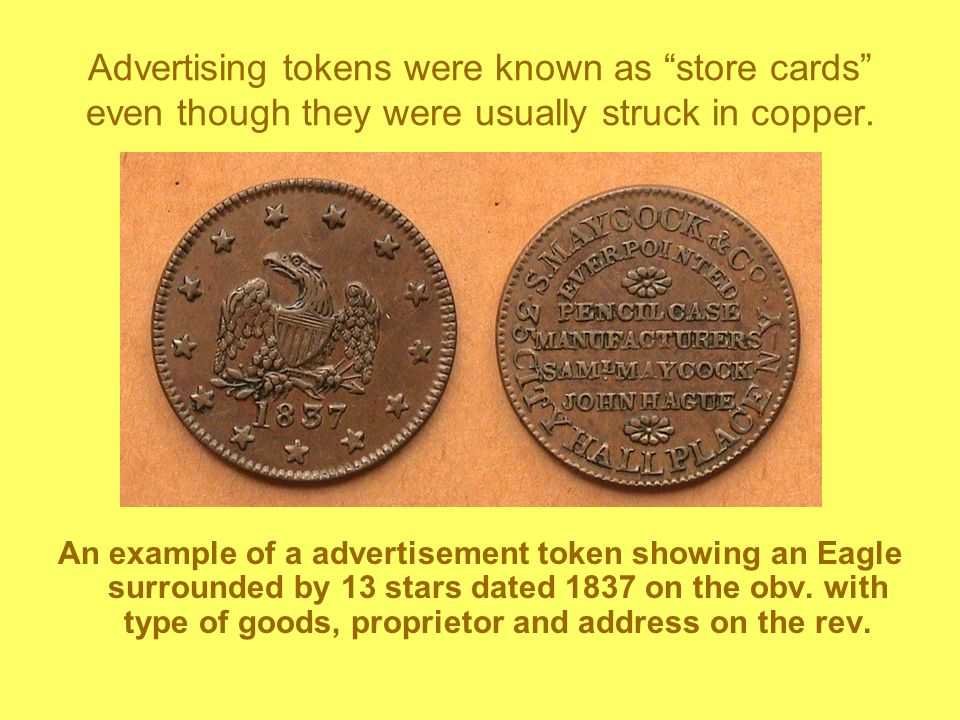 Advertising tokens were known as store cards even though they were usually struck in copper.