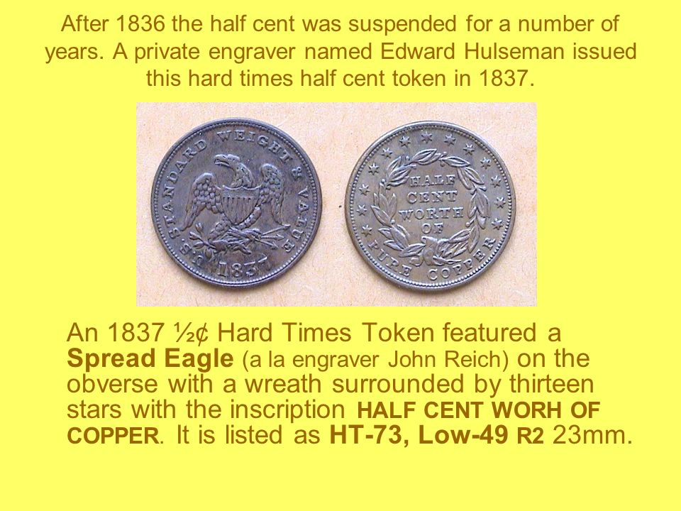 After 1836 the half cent was suspended for a number of years