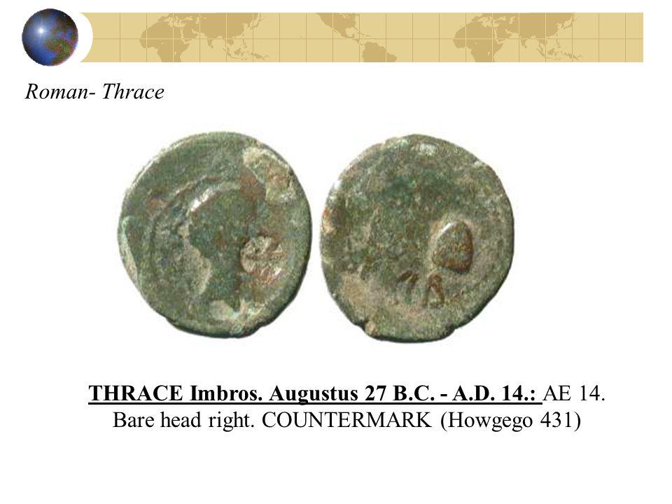 Roman- Thrace THRACE Imbros. Augustus 27 B.C. - A.D.