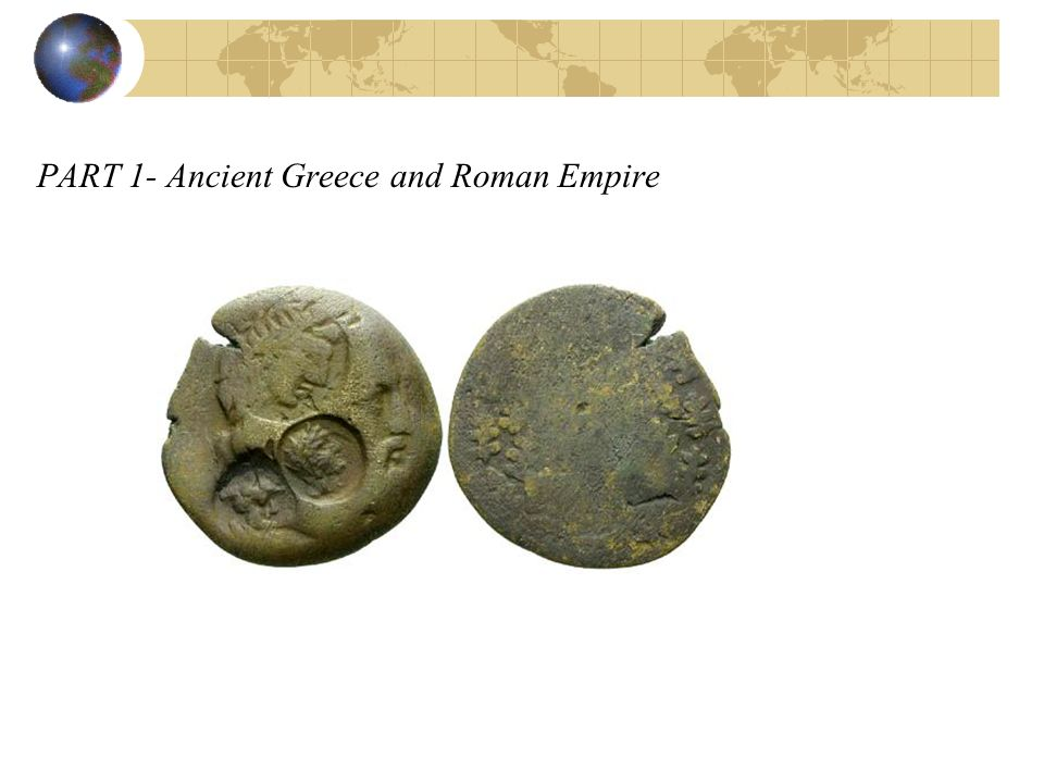 PART 1- Ancient Greece and Roman Empire