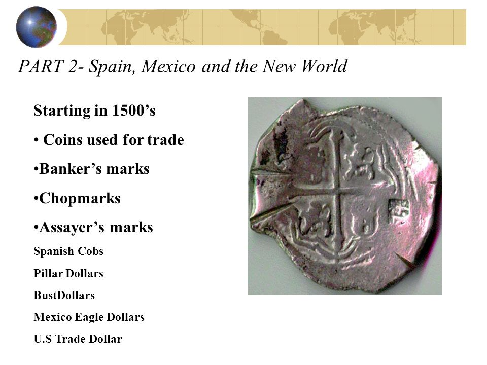 PART 2- Spain, Mexico and the New World