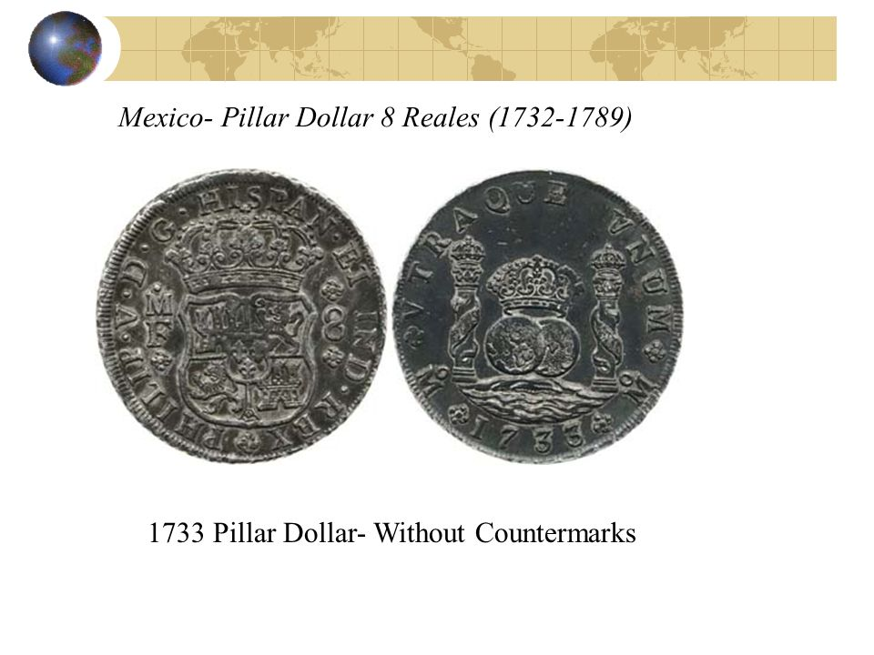 Mexico- Pillar Dollar 8 Reales (1732-1789)
