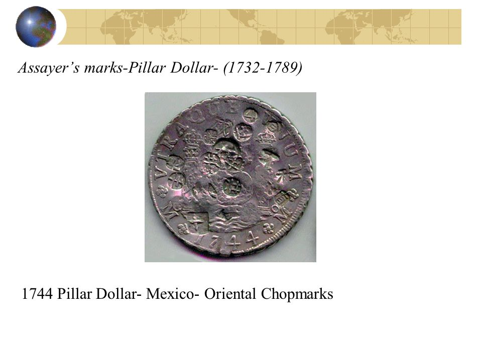 Assayer's marks-Pillar Dollar- (1732-1789)