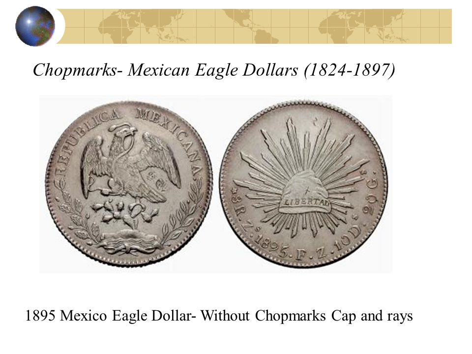 Chopmarks- Mexican Eagle Dollars (1824-1897)