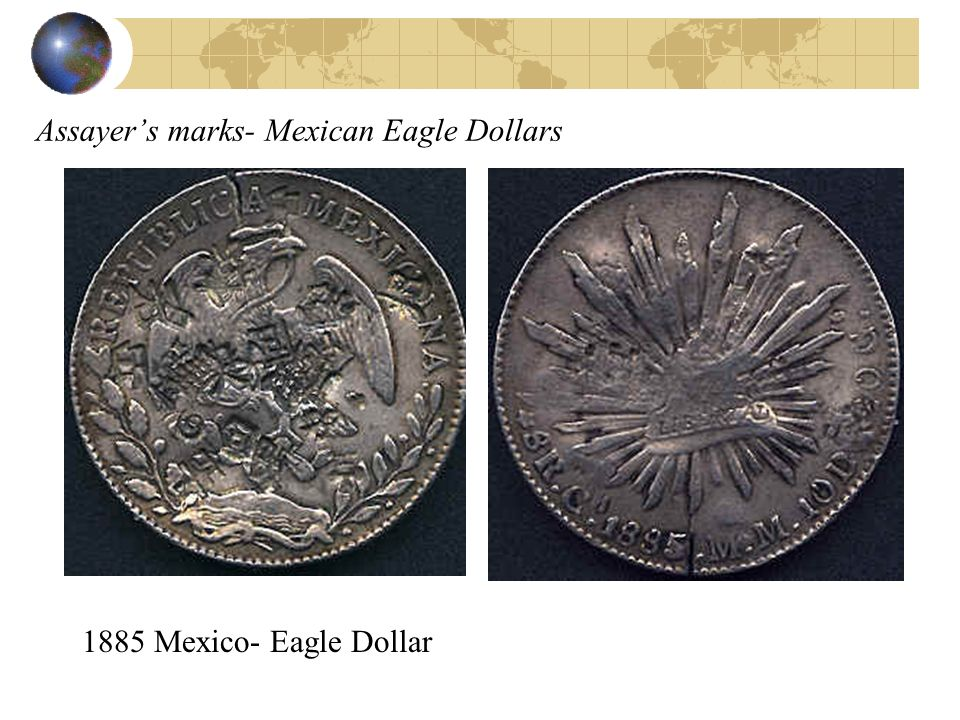 Assayer's marks- Mexican Eagle Dollars