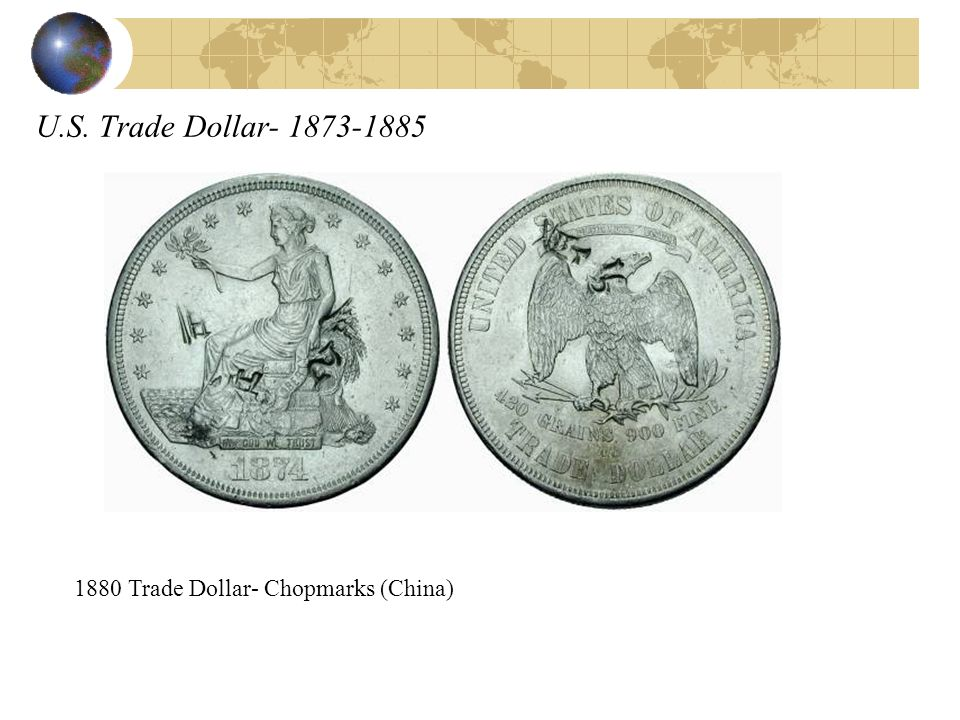 U.S. Trade Dollar- 1873-1885 1880 Trade Dollar- Chopmarks (China)