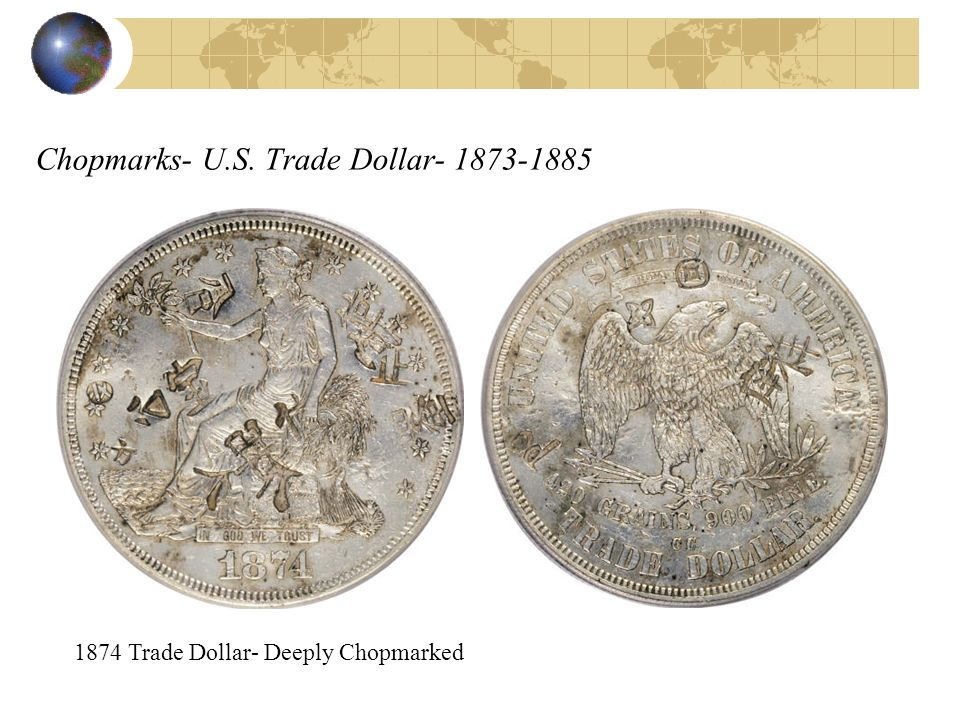 Chopmarks- U.S. Trade Dollar- 1873-1885