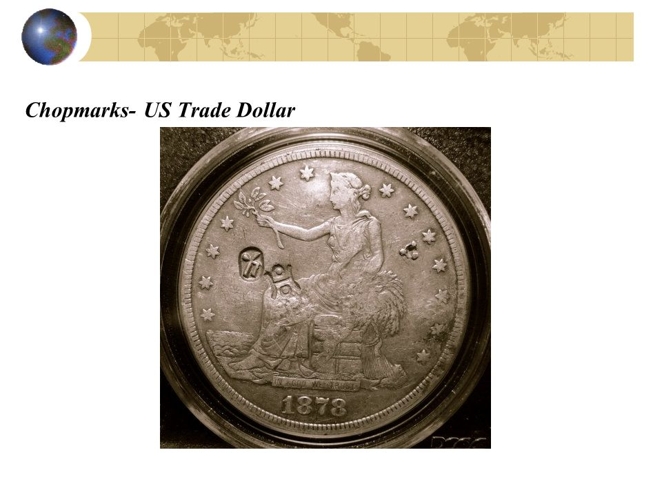 Chopmarks- US Trade Dollar