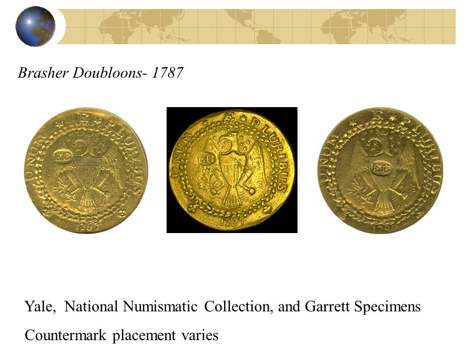 Brasher Doubloons- 1787 Yale, National Numismatic Collection, and Garrett Specimens.