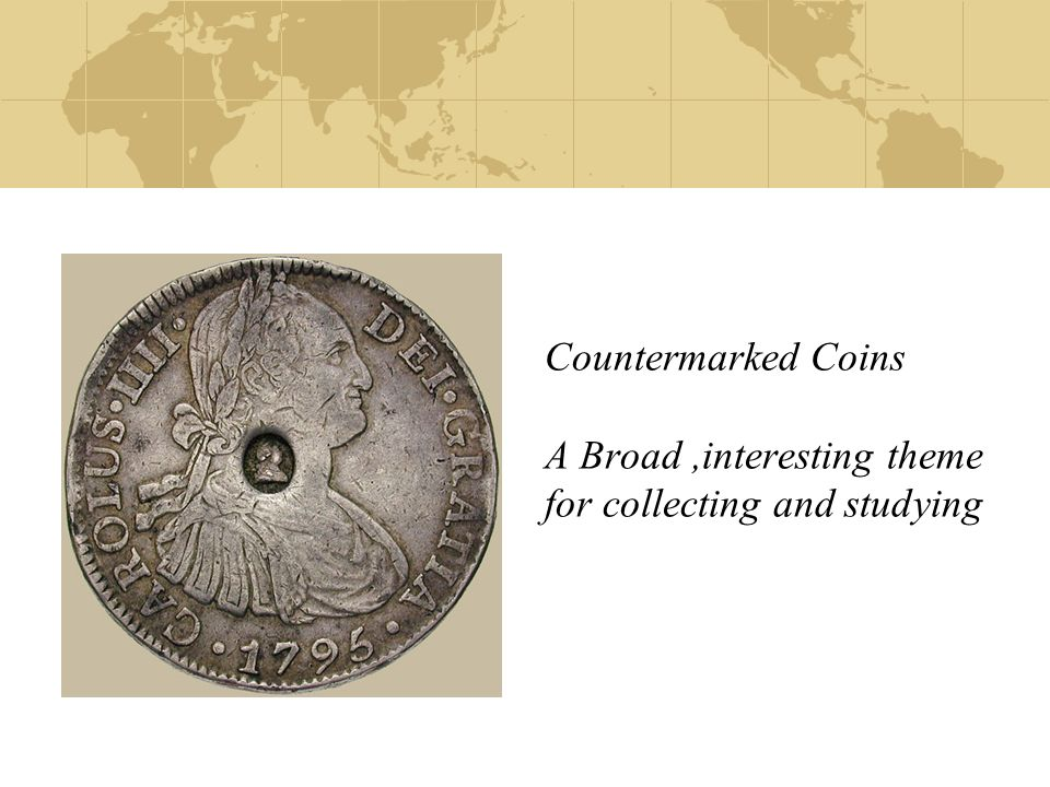 Countermarked Coins A Broad ,interesting theme for collecting and studying
