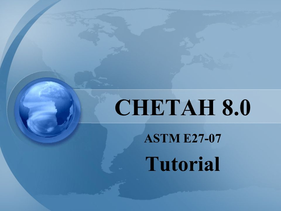 CHETAH 8.0 ASTM E27-07 Tutorial