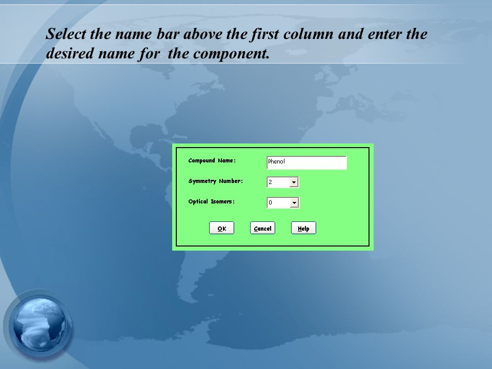 Select the name bar above the first column and enter the desired name for the component.