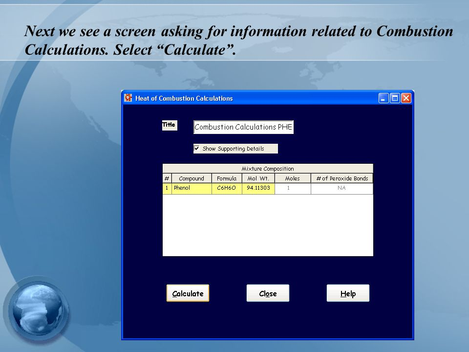 Next we see a screen asking for information related to Combustion Calculations. Select Calculate .