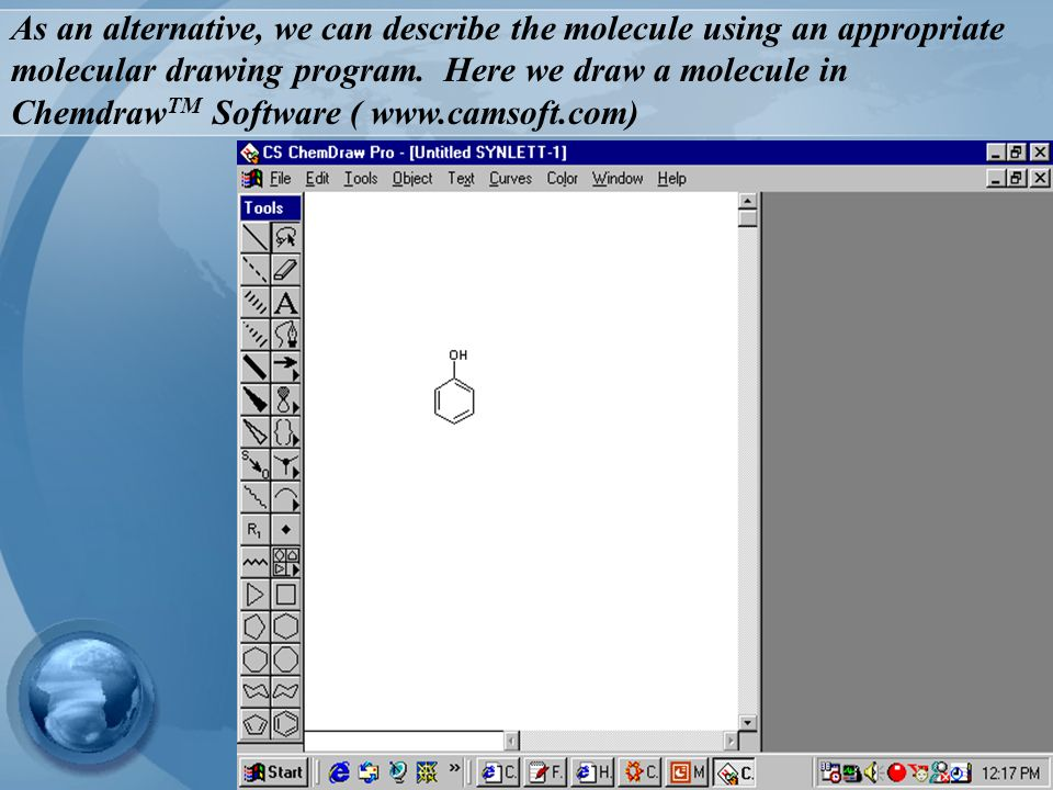 As an alternative, we can describe the molecule using an appropriate molecular drawing program.