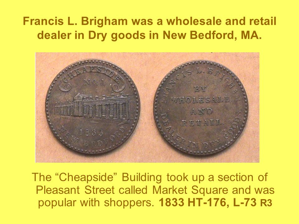 Francis L. Brigham was a wholesale and retail dealer in Dry goods in New Bedford, MA.