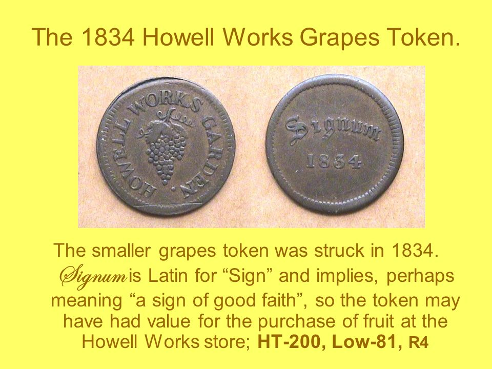 The 1834 Howell Works Grapes Token.