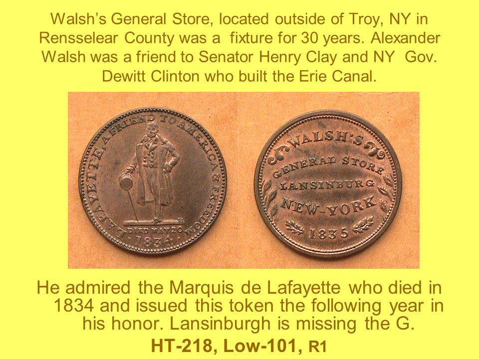 Walsh's General Store, located outside of Troy, NY in Rensselear County was a fixture for 30 years. Alexander Walsh was a friend to Senator Henry Clay and NY Gov. Dewitt Clinton who built the Erie Canal.