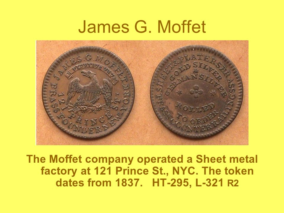 James G. Moffet The Moffet company operated a Sheet metal factory at 121 Prince St., NYC.