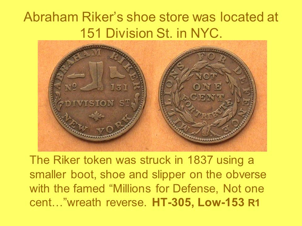 Abraham Riker's shoe store was located at 151 Division St. in NYC.