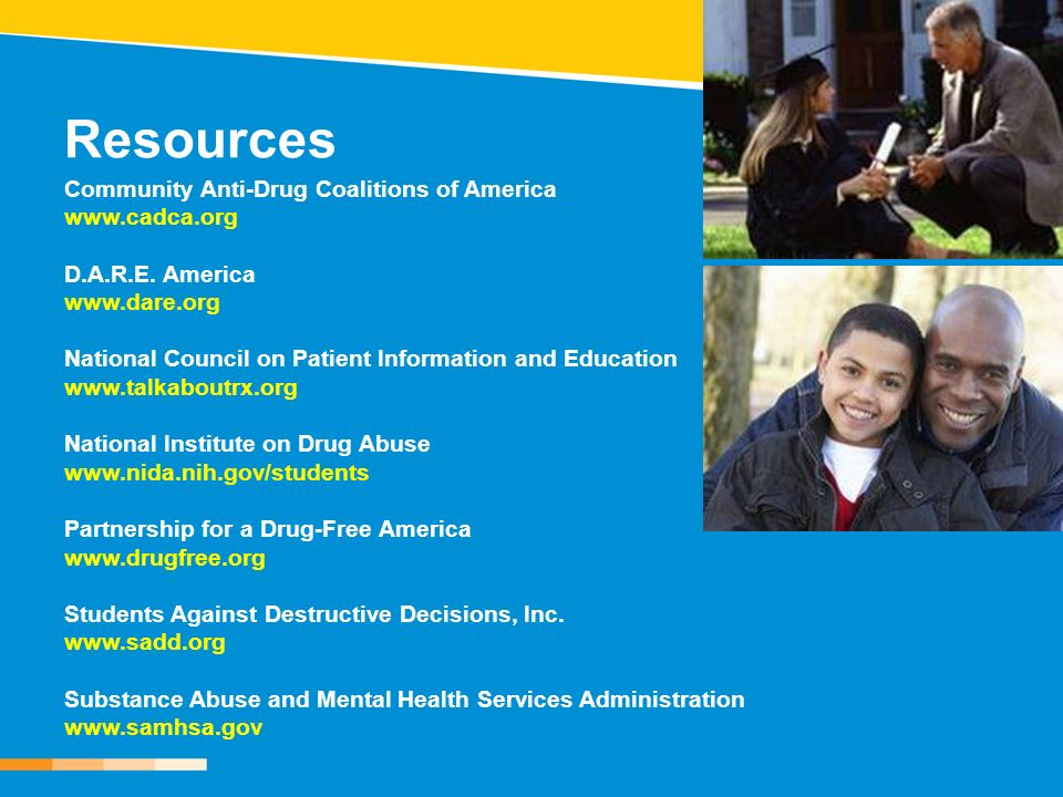 Resources Community Anti-Drug Coalitions of America www.cadca.org