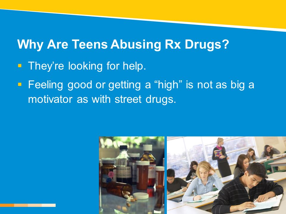 Why Are Teens Abusing Rx Drugs