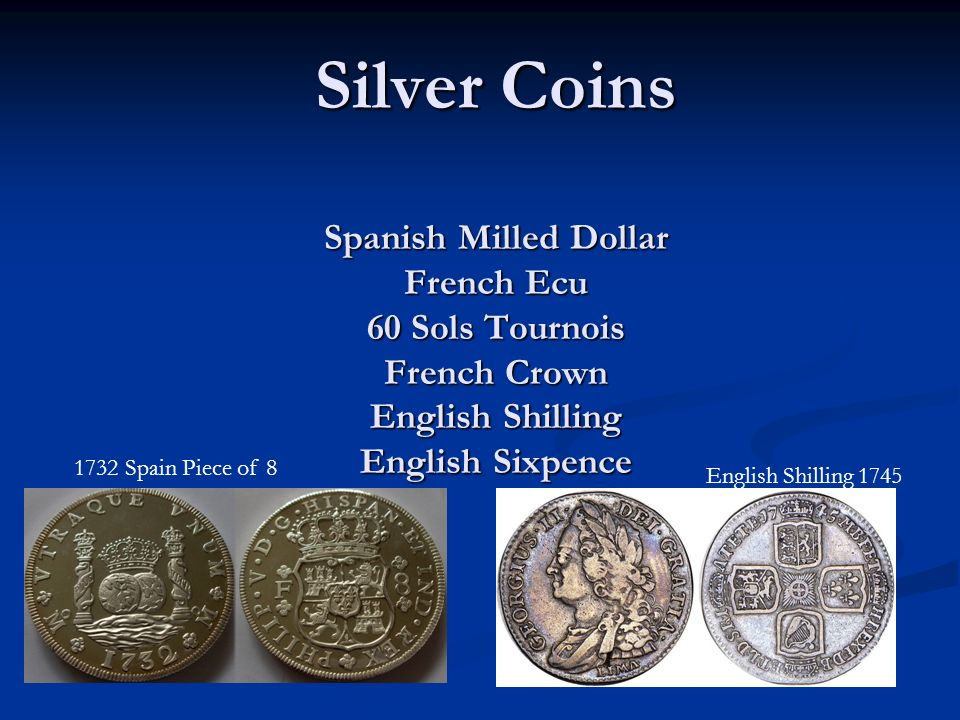 Silver Coins Spanish Milled Dollar French Ecu 60 Sols Tournois French Crown English Shilling English Sixpence